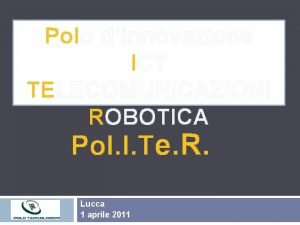 Polo dinnovazione ICT TELECOMUNICAZIONI ROBOTICA Pol I Te