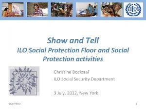 Show and Tell ILO Social Protection Floor and