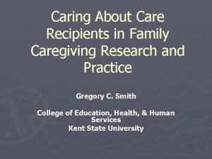 Caring About Care Recipients in Family Caregiving Research
