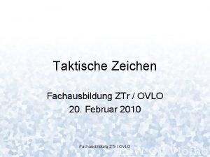 Taktische Zeichen Fachausbildung ZTr OVLO 20 Februar 2010