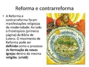 Reforma e contrarreforma A Reforma e contrarreforma foram