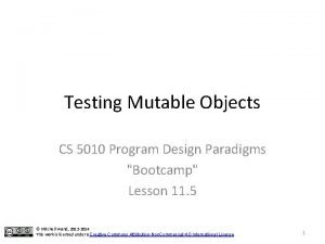 Testing Mutable Objects CS 5010 Program Design Paradigms
