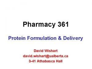 Pharmacy 361 Protein Formulation Delivery David Wishart david