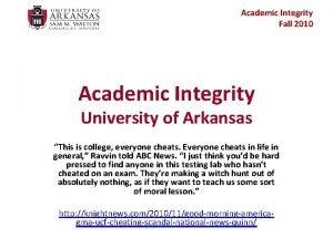 Academic Integrity Fall 2010 Academic Integrity University of