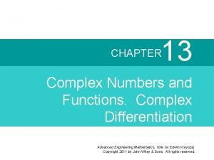 13 CHAPTER Complex Numbers and Functions Complex Differentiation