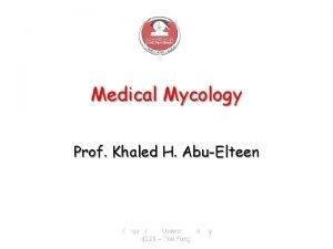 Medical Mycology Prof Khaled H AbuElteen Zarqa Private