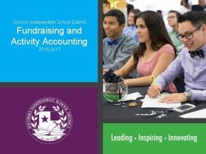 Socorro Independent School District Fundraising and Activity Accounting