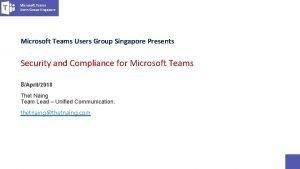 Microsoft Teams Users Group Singapore Presents Microsoft Teams