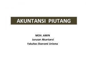 AKUNTANSI PIUTANG MOH AMIN Jurusan Akuntansi Fakultas Ekonomi