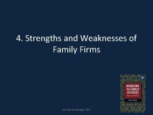 4 Strengths and Weaknesses of Family Firms c