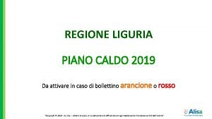 REGIONE LIGURIA PIANO CALDO 2019 Da attivare in