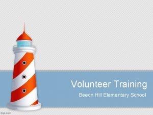 Volunteer Training Beech Hill Elementary School BHES Volunteer
