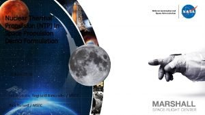 Nuclear Thermal Propulsion NTP In Space Propulsion Demo