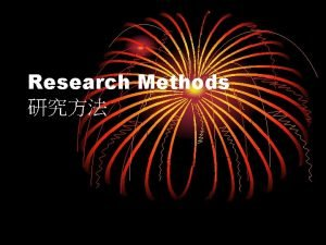 Research Methods What is research Why learning research