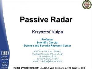Krzysztof Kulpa Passive radar Passive Radar Krzysztof Kulpa