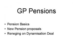 GP Pensions Pension Basics New Pension proposals Reneging