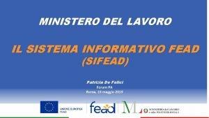 MINISTERO DEL LAVORO IL SISTEMA INFORMATIVO FEAD SIFEAD