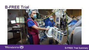 BFREE Trial Summary BFREE Trial Background Benzodiazepines BZ