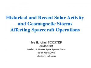 Historical and Recent Solar Activity and Geomagnetic Storms