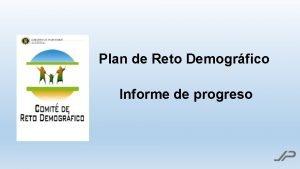Plan de Reto Demogrfico Informe de progreso Reto
