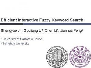 Efficient Interactive Fuzzy Keyword Search Shengyue Ji 1