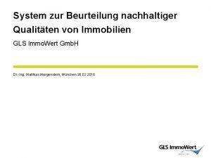 System zur Beurteilung nachhaltiger Qualitten von Immobilien GLS