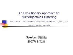 An Evolutionary Approach to Multiobjective Clustering IEEE TRANSACTIONS