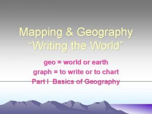 Mapping Geography Writing the World geo world or