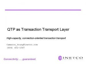 QTP as Transaction Transport Layer Highcapacity connectionoriented transaction