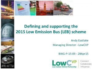 Defining and supporting the 2015 Low Emission Bus
