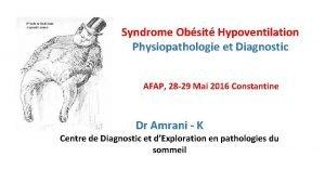 Syndrome Obsit Hypoventilation Physiopathologie et Diagnostic AFAP 28