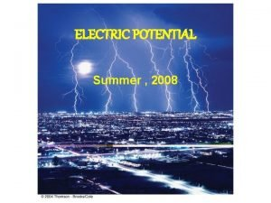 ELECTRIC POTENTIAL Summer 2008 Chapter 24 Electric Potential