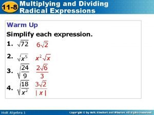 Multiplying and Dividing 11 8 Radical Expressions Warm