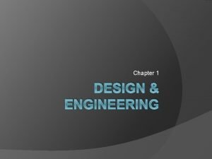Chapter 1 DESIGN ENGINEERING WHAT IS TECHNOLOGY Technology