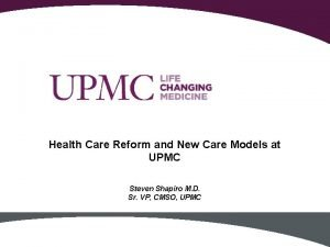 Health Care Reform and New Care Models at