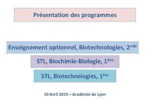 Prsentation des programmes Enseignement optionnel Biotechnologies 2 nde