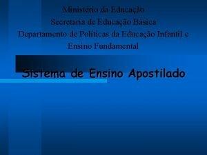 Ministrio da Educao Secretaria de Educao Bsica Departamento