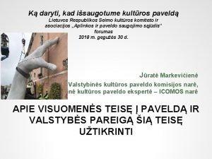 K daryti kad isaugotume kultros paveld Lietuvos Respublikos