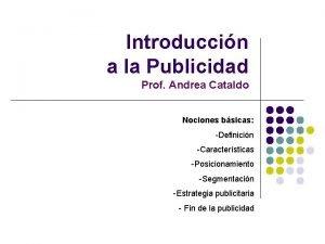 Introduccin a la Publicidad Prof Andrea Cataldo Nociones