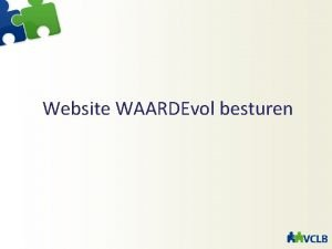 Website WAARDEvol besturen Structuur website Inleiding Ontwerpgerichte procesaanpak