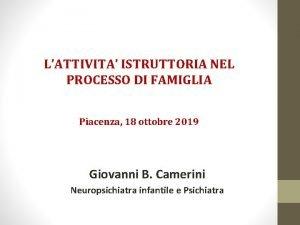 LATTIVITA ISTRUTTORIA NEL PROCESSO DI FAMIGLIA Piacenza 18