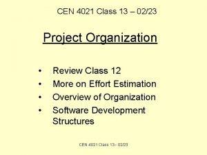 CEN 4021 Class 13 0223 Project Organization Review