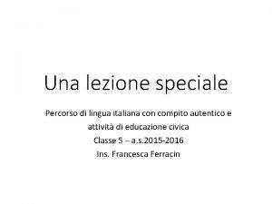 Una lezione speciale Percorso di lingua italiana con