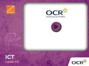 OCR Cambridge Nationals in ICT Level 12 R