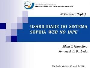 8 Encontro Sophi A USABILIDADE DO SISTEMA SOPHIA