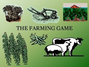THE FARMING GAME Farming Game Instructions Student Directions