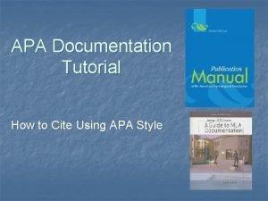 APA Documentation Tutorial How to Cite Using APA