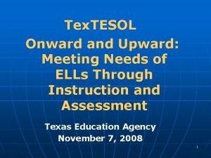 Tex TESOL Onward and Upward Meeting Needs of