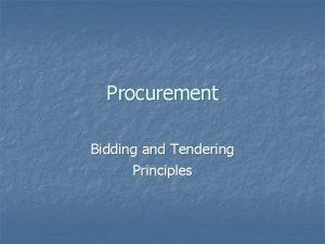 Procurement Bidding and Tendering Principles Procurement Definition n