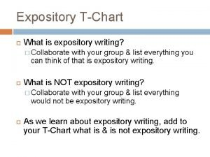 Expository TChart What is expository writing Collaborate with